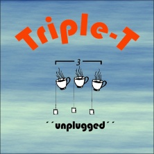 Triple-T Unplugged