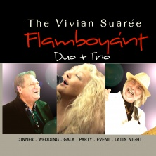 The Vivian Suarée `Flamboyánt` Duo-Trio-Band